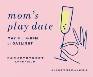Mom's Playdate at MarketStreet Lynnfield