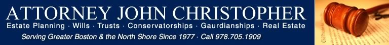 Attorney John Christopher, providing legal services to the North Shore and greater Boston since 1977