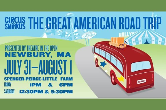 "Circus Smirkus proudly presents ""The Great American Road Trip"" – their 2020 performance in Newbury Massachusetts"