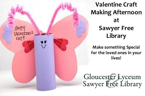 Visit Gloucester MA Sawyer Free Library for some Valentine crafting and fun!