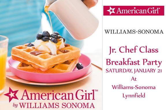Jr. Chefs are invited to join the fun at the American Girl Breakfast at Williams-Sonoma Lyynfield!