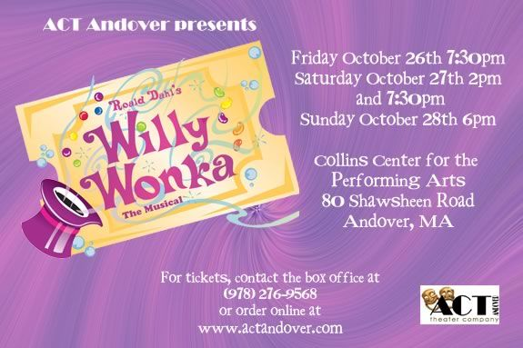 Act Andover will perform the musical 'Willy Wonka' at the Collins Center for Per