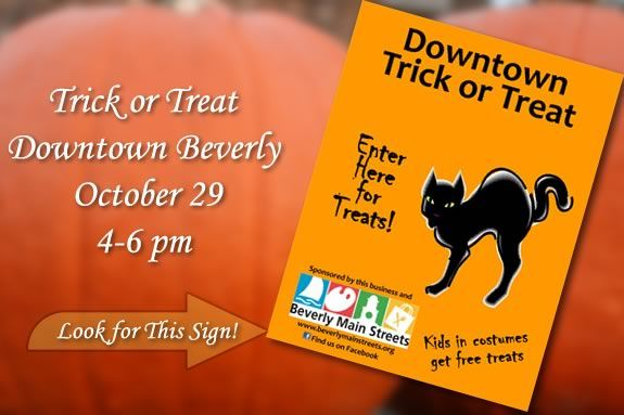 Trcik or treat in Downtown Beverly. Just look for this sign in storefronts!