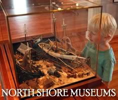 North Shore Kid has a complete listing of Museums on the North Shore! Looking for places to learn and discover, head tot he museum!