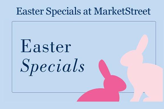 Easter Specials at MarketStreet