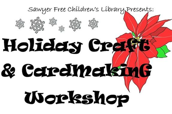 Come make Holiday Crafts and Cards at Sawyer Free Library Gloucester MA