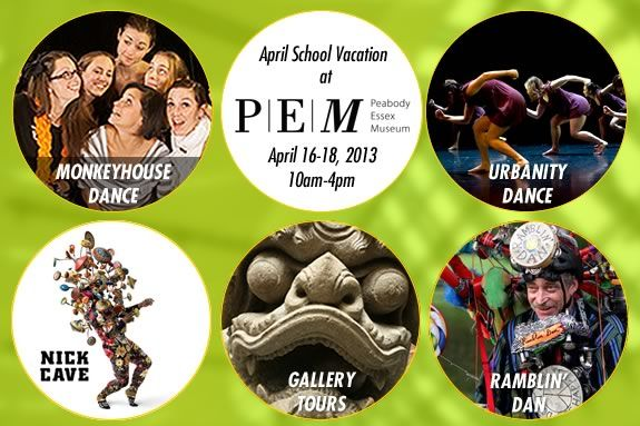 PEM has a great lineup for kids and families during April Vacation 2013!