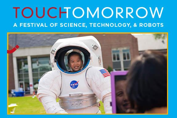 Touch Tomorrow A Festival of Science, Technology, & Robots
