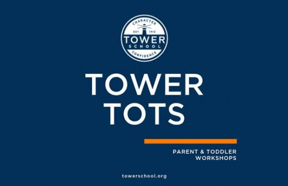 Tower School Tower Tots: PARENT & TODDLER WORKSHOPS