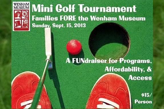Play some mini golf and help Wenham Museum raise funds for their programs!