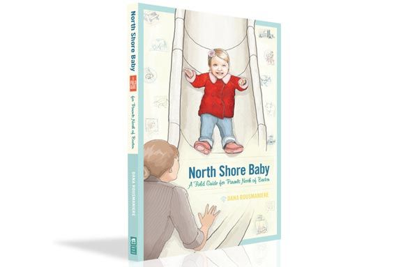 North Shore Baby - A Field Guide for Parents North of Boston