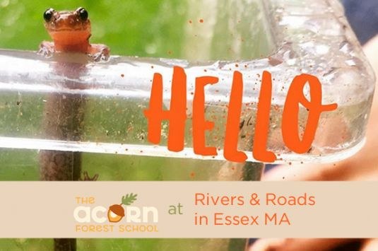 Acorn Outdoor School at Rivers and Roads in Essex MA